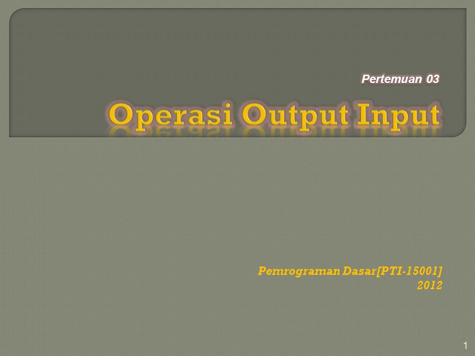 Pemrograman Dasar[PTI-15001] 2012